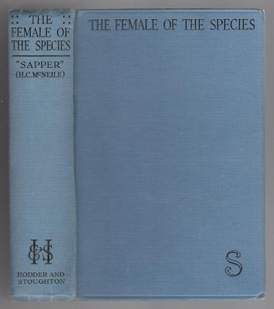 "The Female of the Species by ""Sapper"" [Herman Cyril Mcneile]"