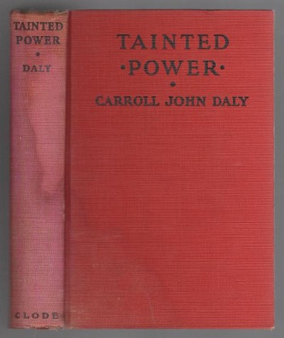 Tainted Power by Carroll John Daly (First Edition)