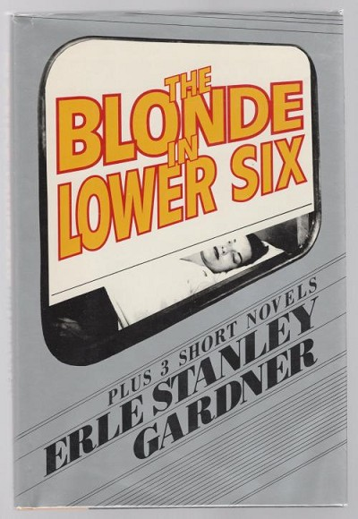 The Blonde in Lower Six by Erle Stanley Gardner (First Edition)