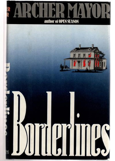 Borderlines by Archer Mayor (First Edition)