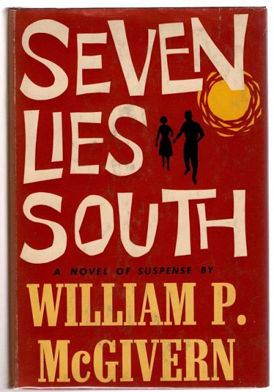 Seven Lies South by William P. McGivern (First Edition)