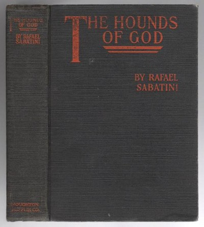 The Hounds of God by Rafael Sabatini (First Edition)