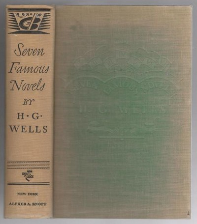 Seven Famous Novels by H. G. Wells (First Edition)