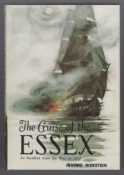 The Cruise of the Essex: An Incident from the War of 1812 by Irving Werstein
