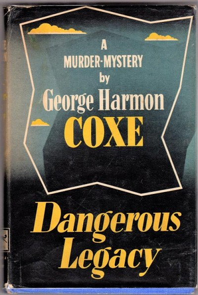 Dangerous Legacy by George Harmon Coxe (First Edition)
