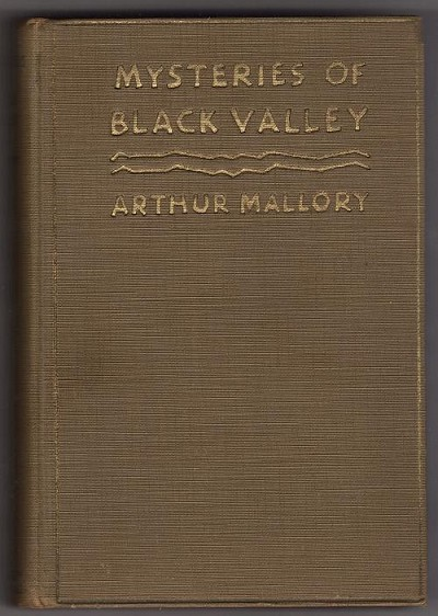 Mysteries of Black Valley by Arthur Mallory (First Edition)