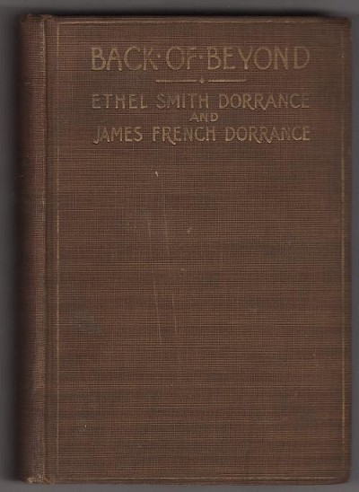 Back of Beyond by Ethel Dorrance and James Dorrance (First Edition)