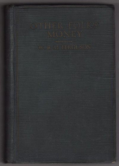 Other Folks Money by W.B.M. Ferguson (First Edition)