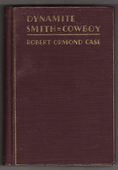 Dynamite Smith - Cowboy by Robert Ormond Case (First Edition)