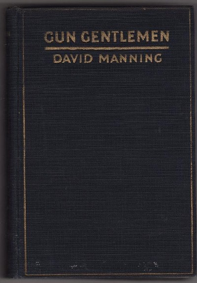 Gun Gentlemen by David Manning (First Edition)