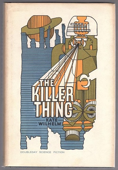 The Killer Thing by Kate Wilhelm (First Edition) Signed