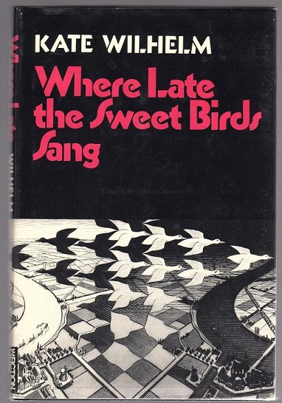 Where Late the Sweet Birds Sang by Kate Wilhelm Signed