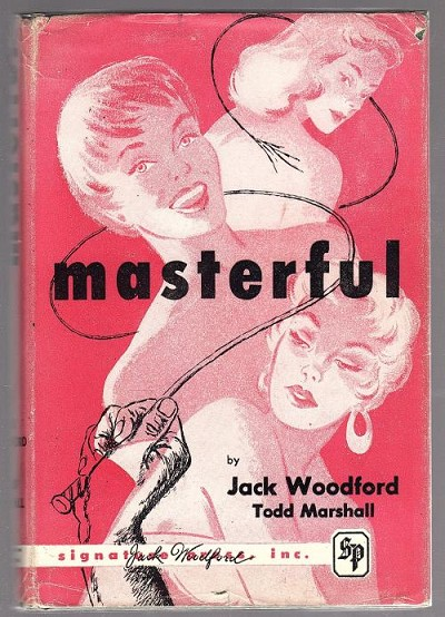 Masterful by Jack Woodford and Todd Marshall (First Edition)