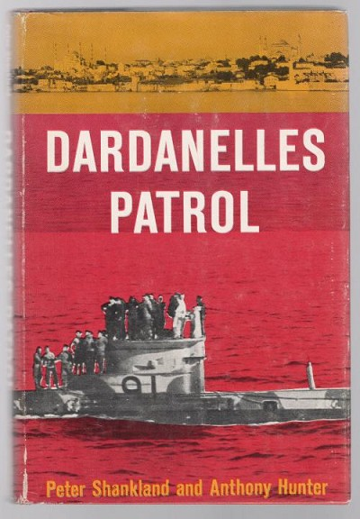 Dardanelles Patrol by Peter Shankland & Anthony Hunter (1st Ed) Review Copy