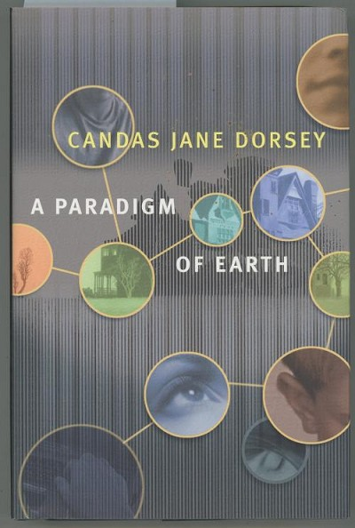 A Paradigm of Earth by Candas Jane Dorsey (First Edition)