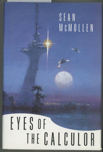 Eyes of the Calculator by Sean McMullen (First Edition)