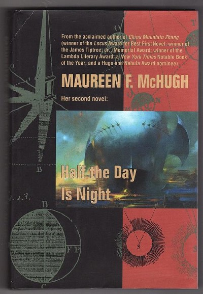 Half the Day is Night by Maureen F. McHugh (First Edition)
