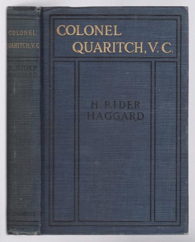 Colonel Quaritch, V.C.: A Tale Of Country Life by H. Rider Haggard (New Impression)