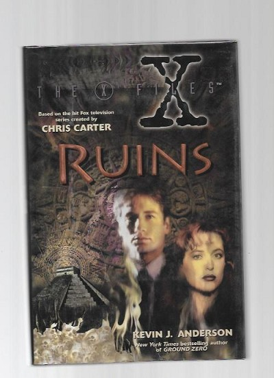 The X Files: Ruins by Kevin J. Anderson (First Edition)