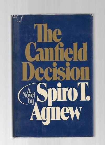 The Canfield Decision by Spiro T. Agnew (First Edition)