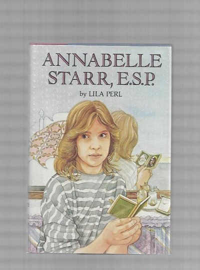 Annabelle Starr, E.S.P. by Lila Perl (First Edition)
