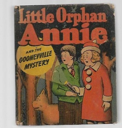 Little Orphan Annie and the Gooneyville Mystery by Helen Berke (First)