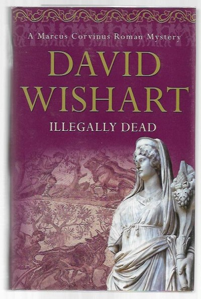 Illegally Dead by David Wishart (First Edition)