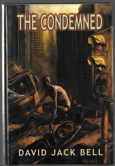 The Condemned by David Jack Bell (Limited Signed Edition)