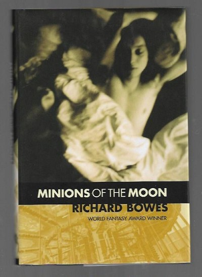 Minions of the Moon by Richard Bowes (First Edition)