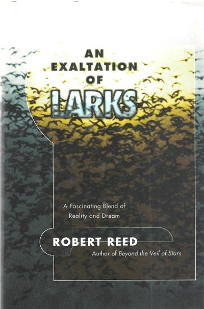 An Exaltation of Larks by Robert Reed (First Edition)