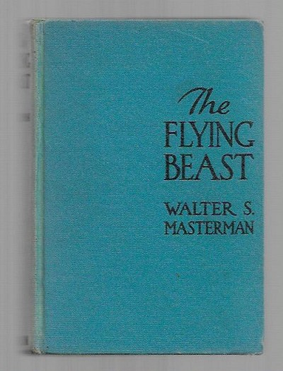 The Flying Beast by Walter S. Masterman (First Edition)