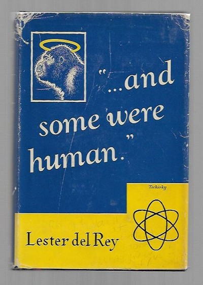 """... and some were human."" by Lester del Rey (First Edition) Signed"