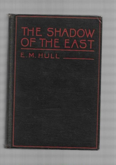 The Shadow of the East by E. M. Hull (Third Printing)