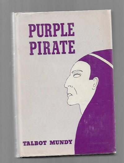 Purple Pirate by Talbot Mundy (First Thus)
