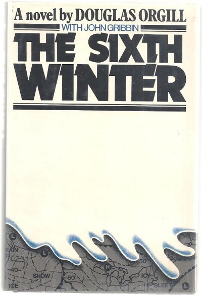 The Sixth Winter by Douglas Orgill (First Edition)