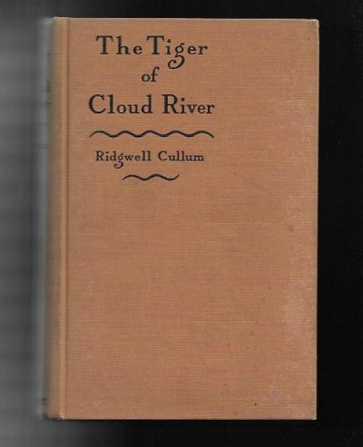The Tiger of Cloud River by Ridgwell Cullum (First Edition)