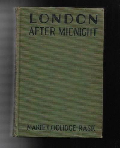 London After Midnight by Marie Coolidge-Rask 1st (Photoplay)