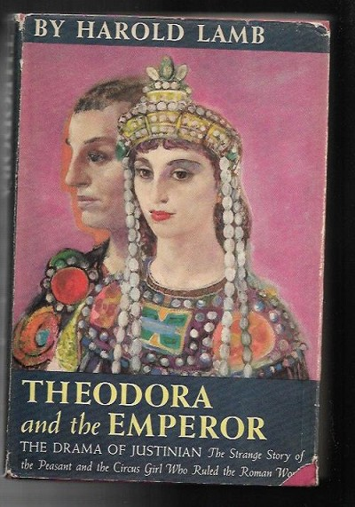 Theodora and the Emperor by Harold Lamb (First Edition)