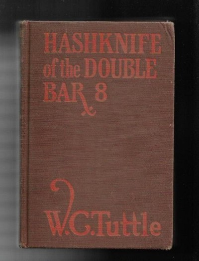 Hashknife of the Double Bar 8 by W. C. Tuttle,  Hashknife Hartley (Reprint)