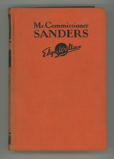 Mr. Commissioner Sanders by Edgar Wallace (First Edition)