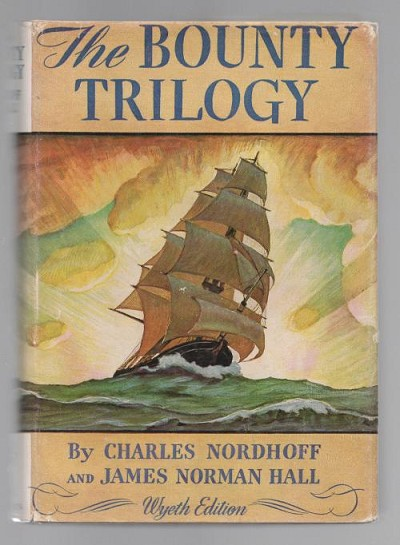 The Bounty Trilogy by Charles Nordhoff & J.N. Hall  N.C. Wyeth Edition