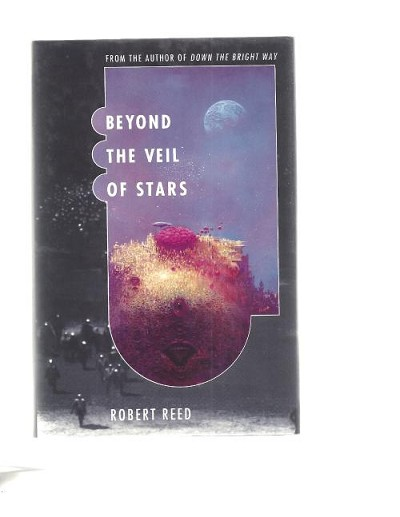 Beyond The Veil Of Stars by Robert Reed