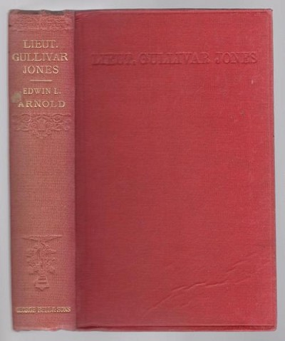 Lieut. Gullivar Jones, His Vacation by Edwin L. Arnold (First Edition, Colonial Issue)