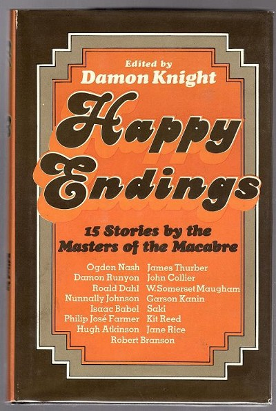 Happy Endings by Damon Knight (editor) First Edition.