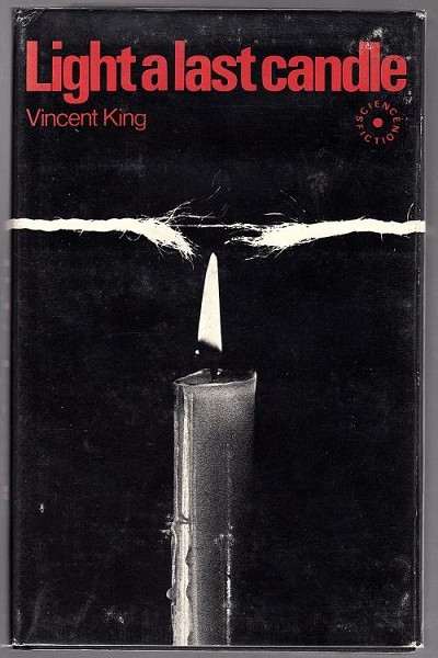 Light a Last Candle by Vincent King (First Edition)