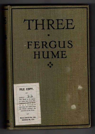 Three by Fergus Hume (First Edition) Hubin Listed, Ward File Copy
