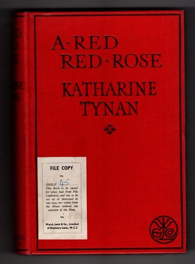 A Red Red Rose by Katharine Tynan (Ward Lock File Copy)