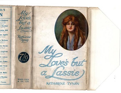 My Love's but a Lassie by Katharine Tynan (First Edition) Ward Lock File Copy