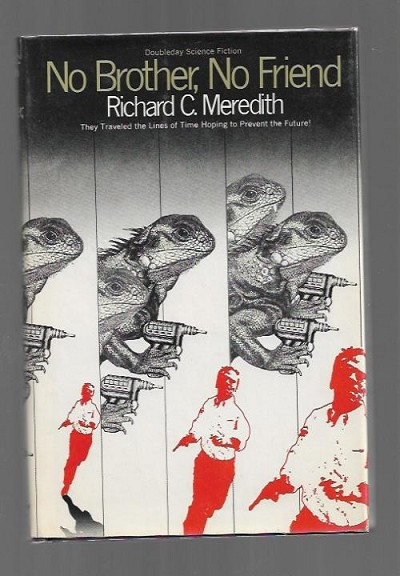 No Brother, No Friend by Richard C. Meredith (First edition)