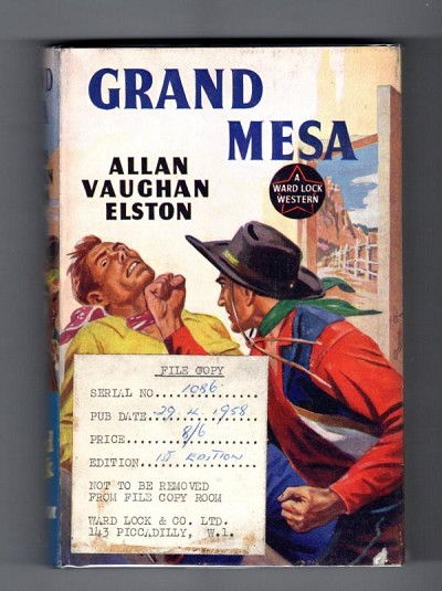 Grand Mesa by Allan Vaughan Elston (First Edition) Ward Lock File Copy